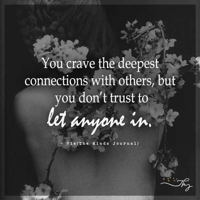 You crave the deepest connections with others