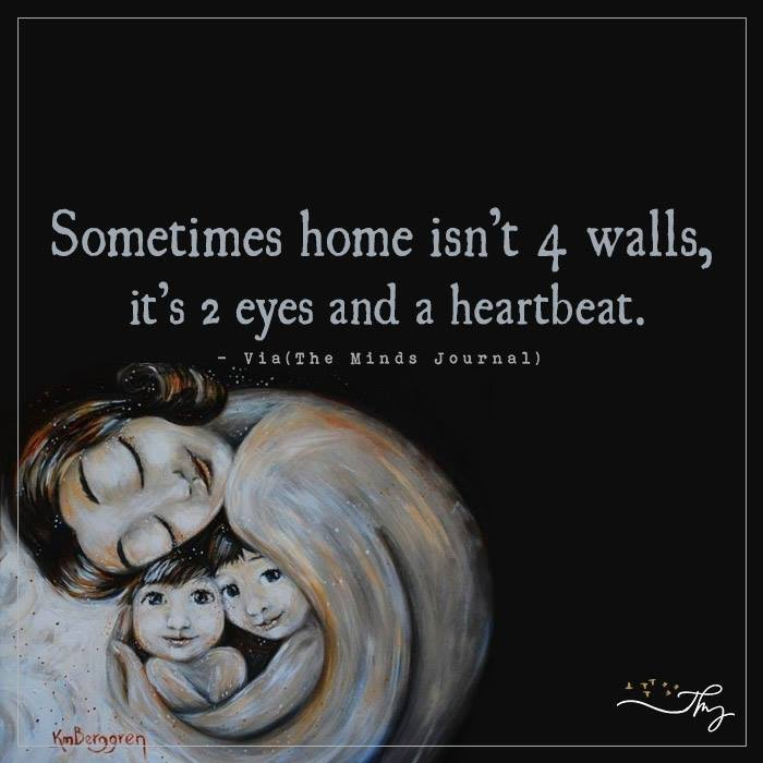Sometimes home isn't 4 walls