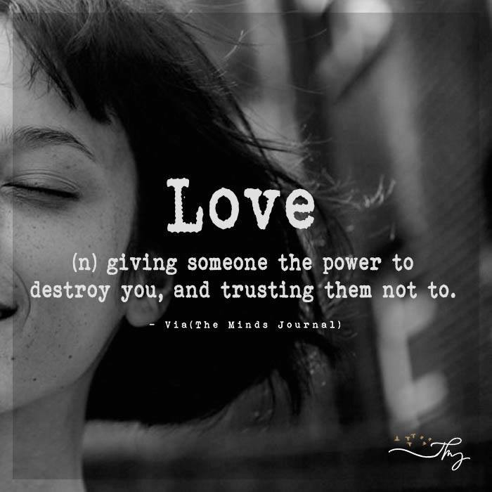 Love is giving someone the power