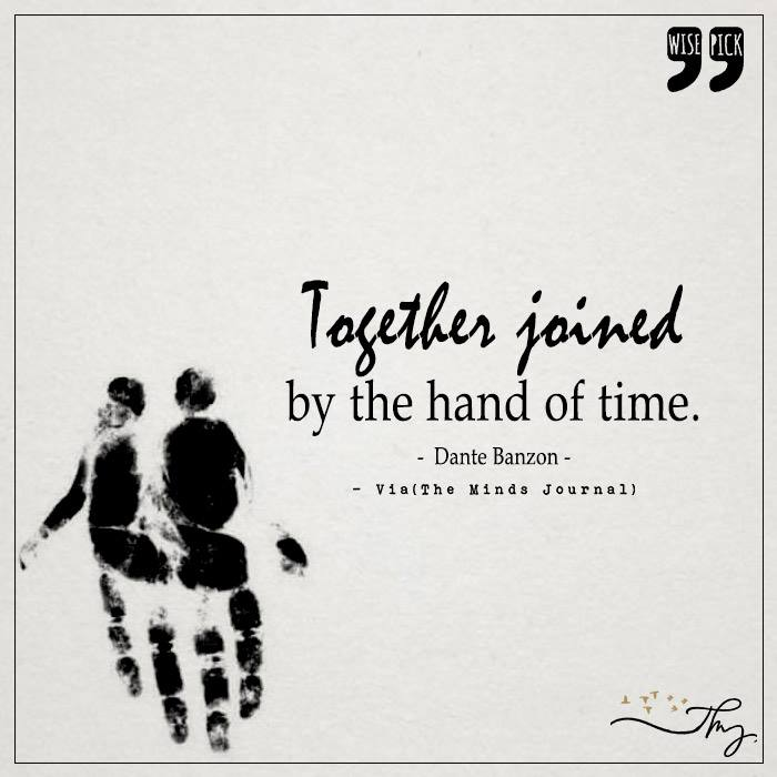 Together joined by the hand of time