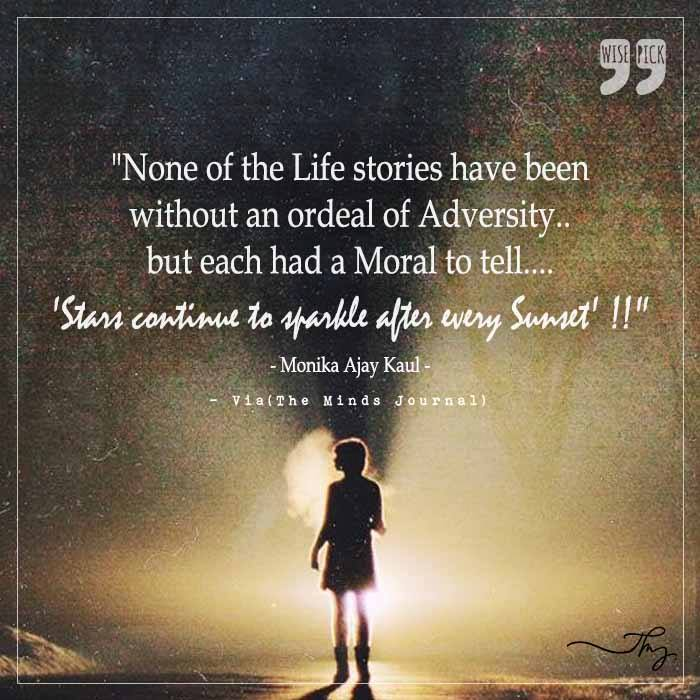 None of the life stories have been without an ordeal of adversity
