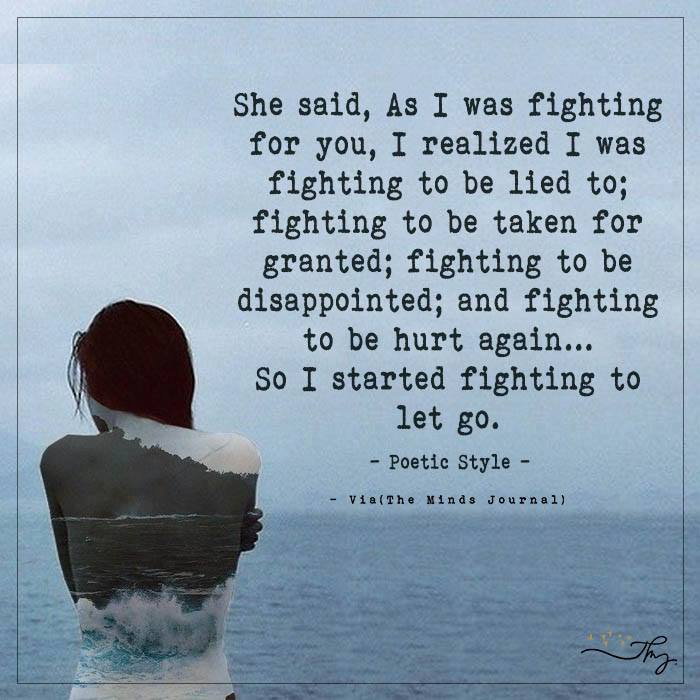 She said, As I was fighting for you