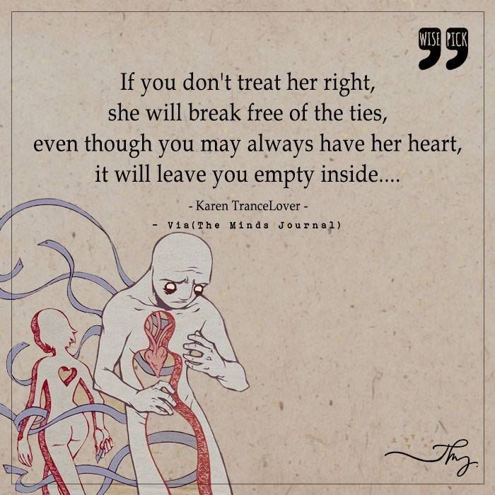 If you don't treat her right