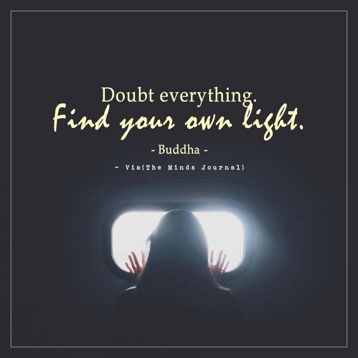 Doubt everything