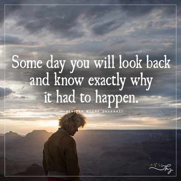 Some day you will look back