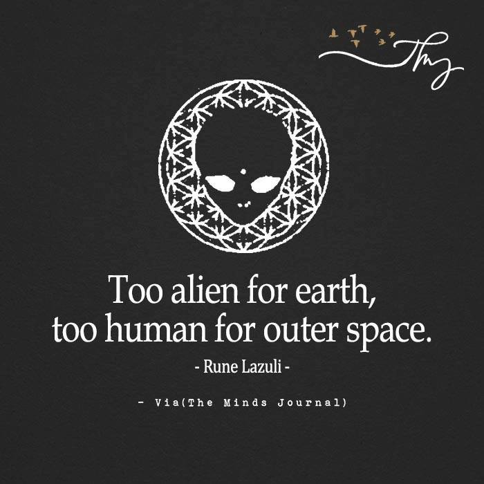 Too alien for earth, too human for outer space