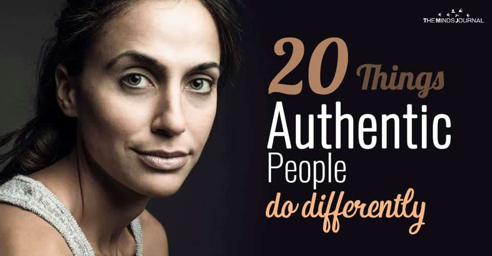 20 Things Authentic People Do Differently
