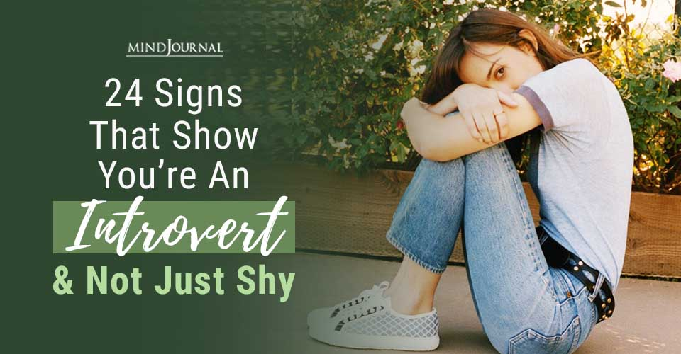 Signs Show You're Introvert And Not Shy