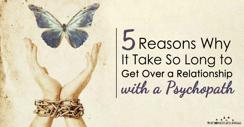 5 Reasons Why It Takes So Long To Get Over A Psychopath
