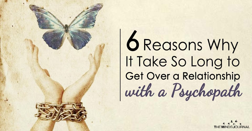 6 Reasons Why It Take So Long to Get Over a Relationship with a Psychopath2