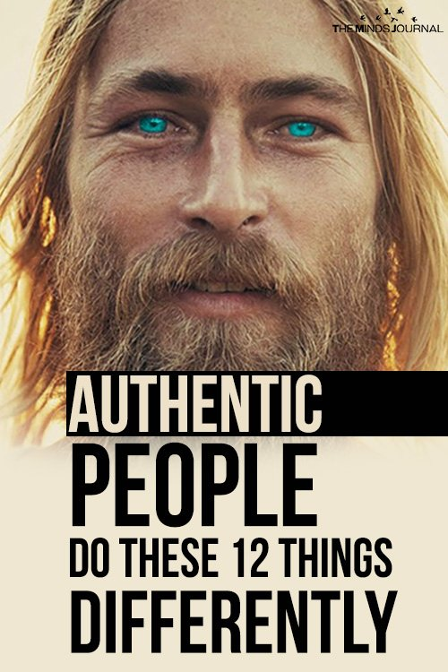 Authentic People Do These 12 Things Differently2