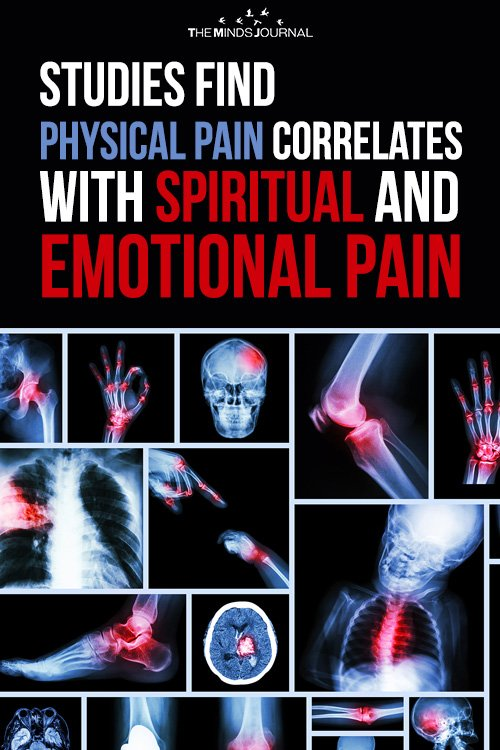 Studies Find Physical Pain Correlates With Spiritual And Emotional Pain