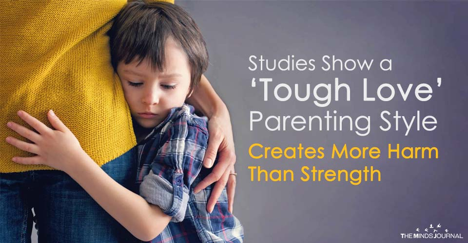 Studies Show a 'Tough Love' Parenting Style Creates More Harm Than Strength