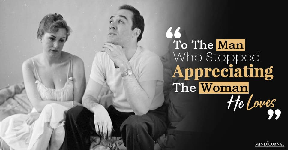 To The Man Who Stopped Appreciating