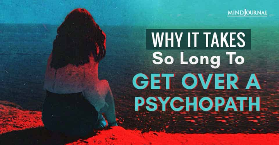 To Get Over A Psychopath