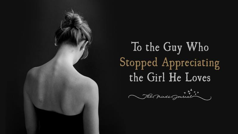 To The Man Who Stopped Appreciating The Woman He Loves