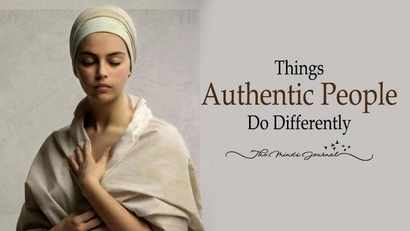Authentic People Do These 12 Things Differently