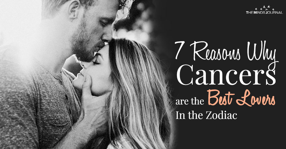 7 Reasons Why Cancers are the Best Lovers In the Zodiac