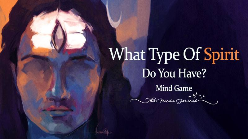 What Type Of Spirit Do You Have? – Mind Game