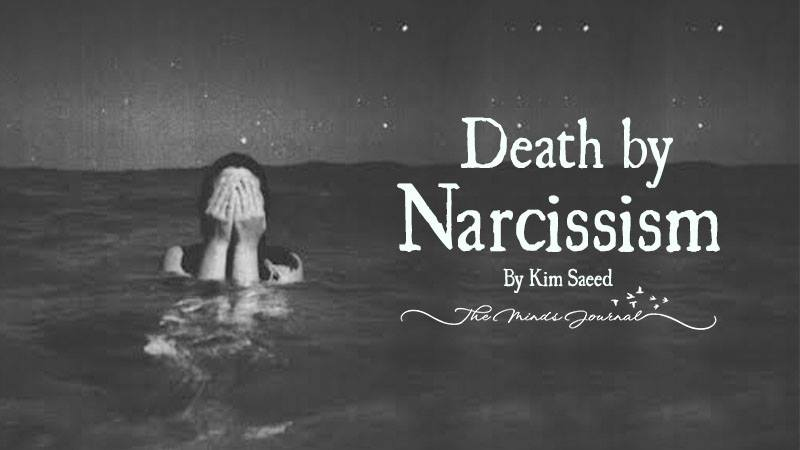 DEATH BY NARCISSISM