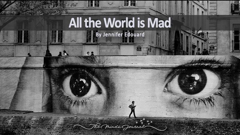 All the World is Mad – Mind Talk