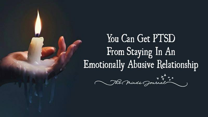 You Can Get PTSD From Staying In An Emotionally Abusive Relationship
