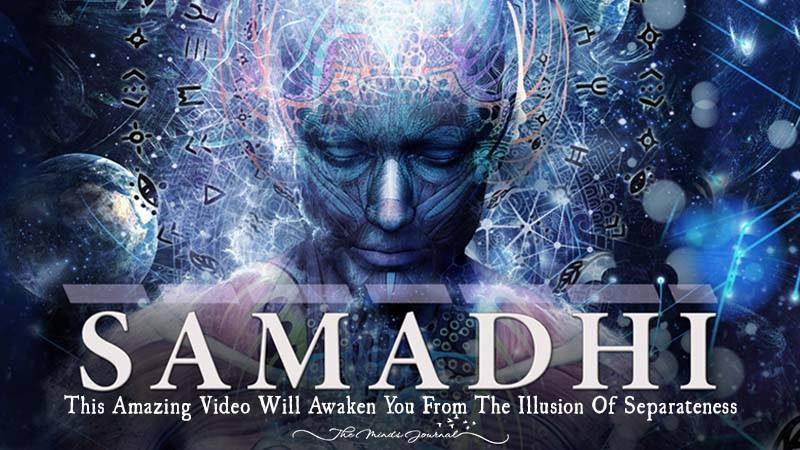 What is Samadhi? This Amazing Video Will Awaken You From The Illusion Of Separateness