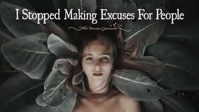I Stopped Making Excuses For People