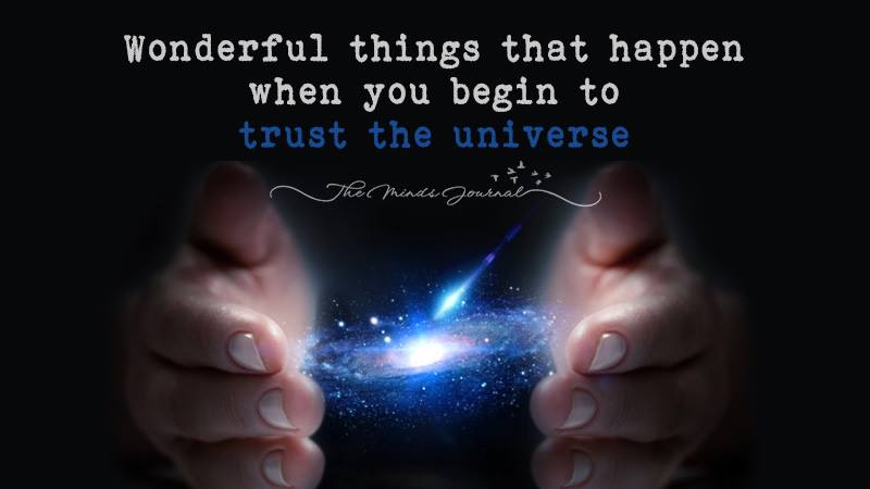 Wonderful Things That Happen When You Trust in The Universe
