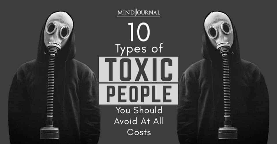 Types of Toxic People You Should Avoid At All Costs