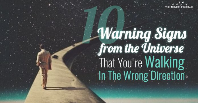 10 Warning Signs from the Universe That You're Walking In The Wrong Direction