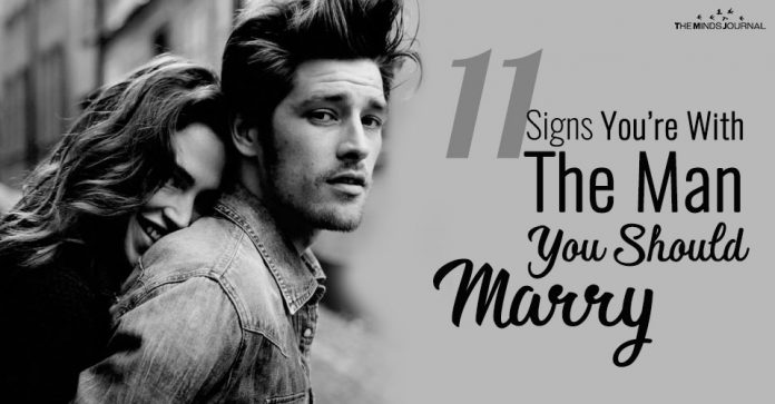 11 Signs You're With The Man You Should Marry