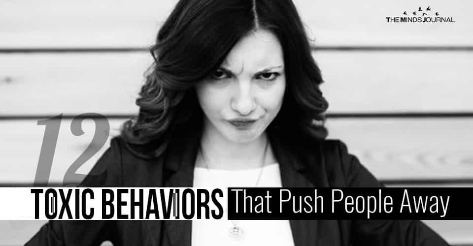12 Toxic Behaviors That Push People Away