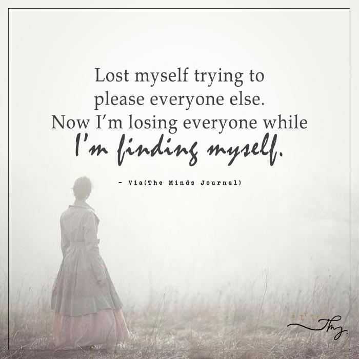 Lost myself trying to please everyone else