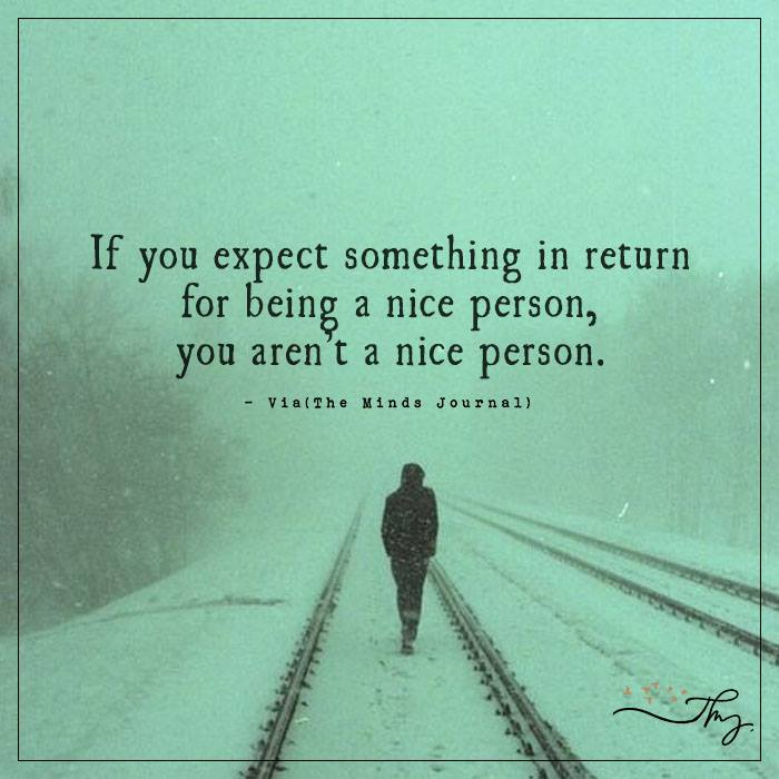 If you expect something in return