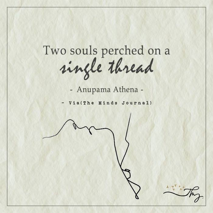 Two souls perched on a single thread