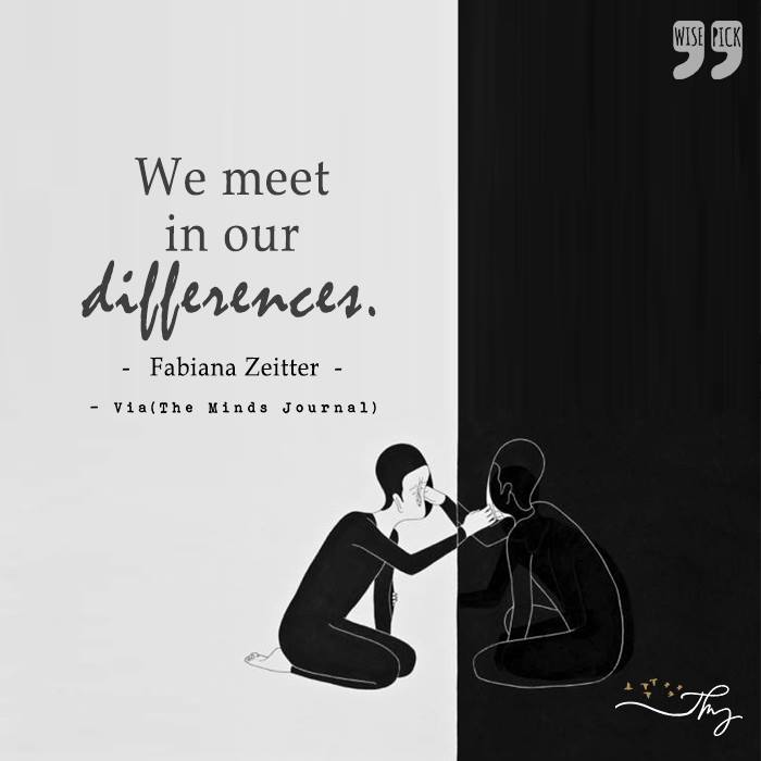 We meet in our differences