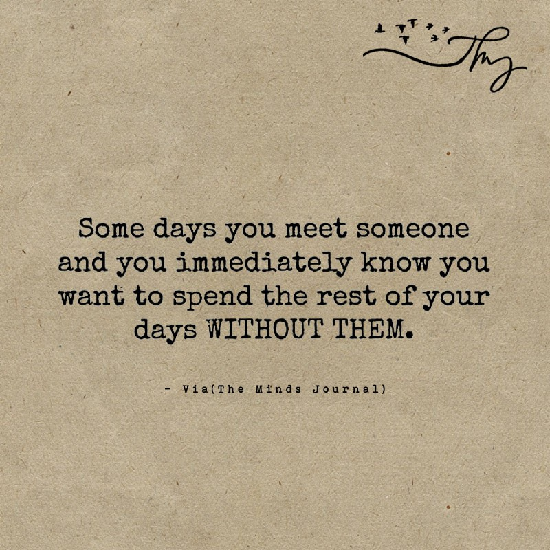 Some days you meet someone