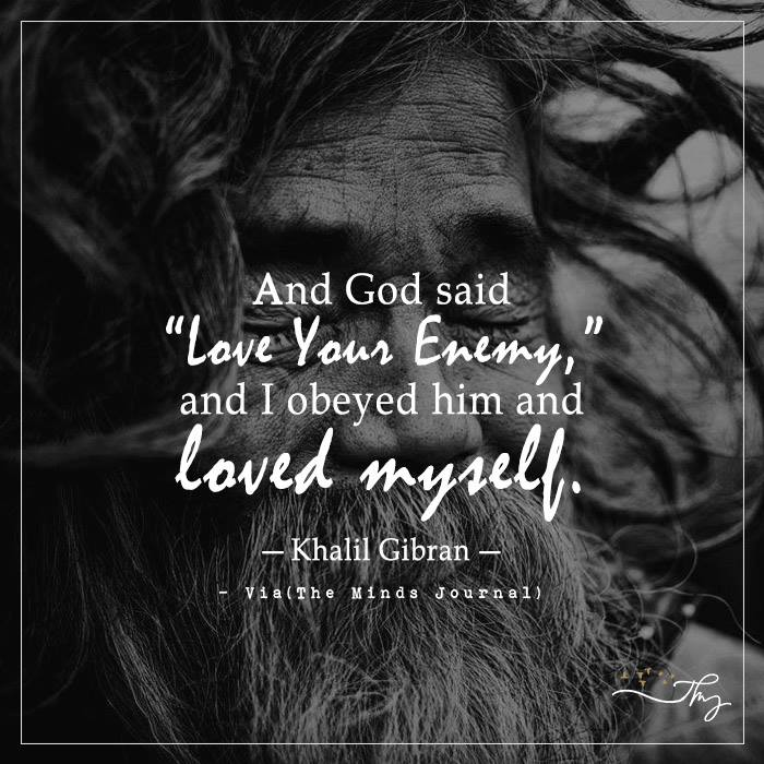And God said love your enemy