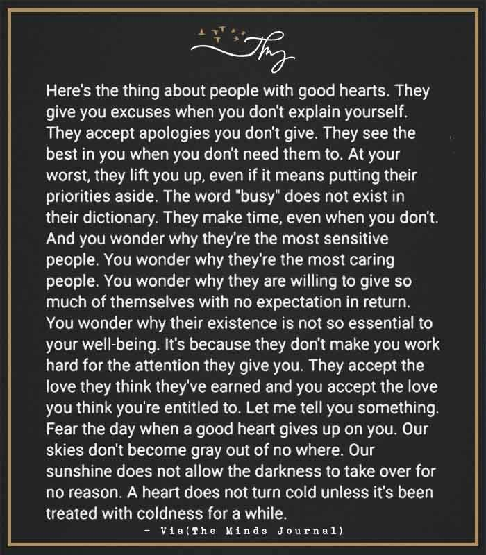 Here's the thing about people with good hearts