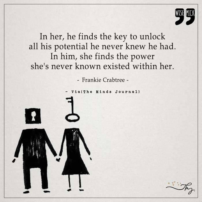 In her, he finds the key to unlock