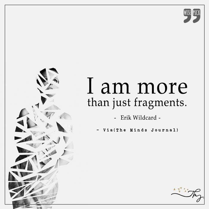 I am more, than just fragments