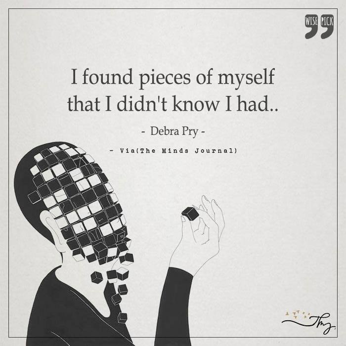 I found pieces of myself