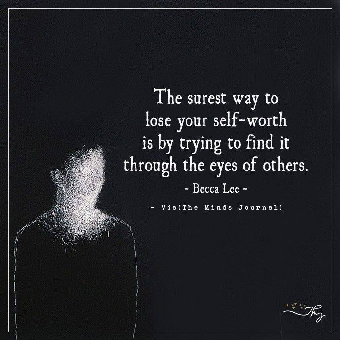 The surest way to lose your self-worth
