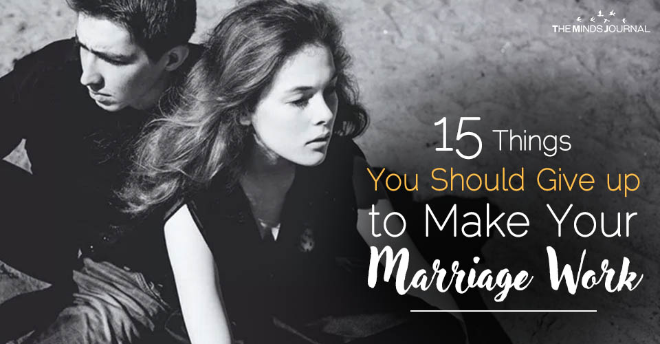 15 Things You Should Give up to Make Your Marriage Work