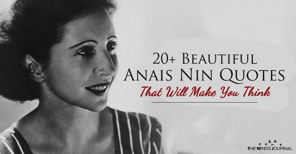 20+ Beautiful Anais Nin Quotes That Will Make You Think