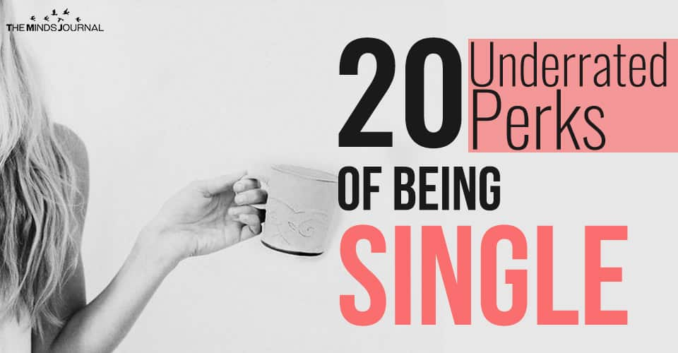 20 Underrated Perks Of Being Single