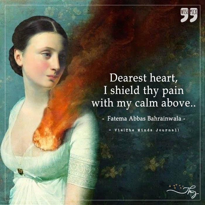 Dearest heart, I shield thy pain