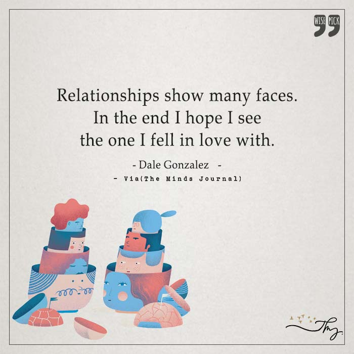 Relationships show many faces.