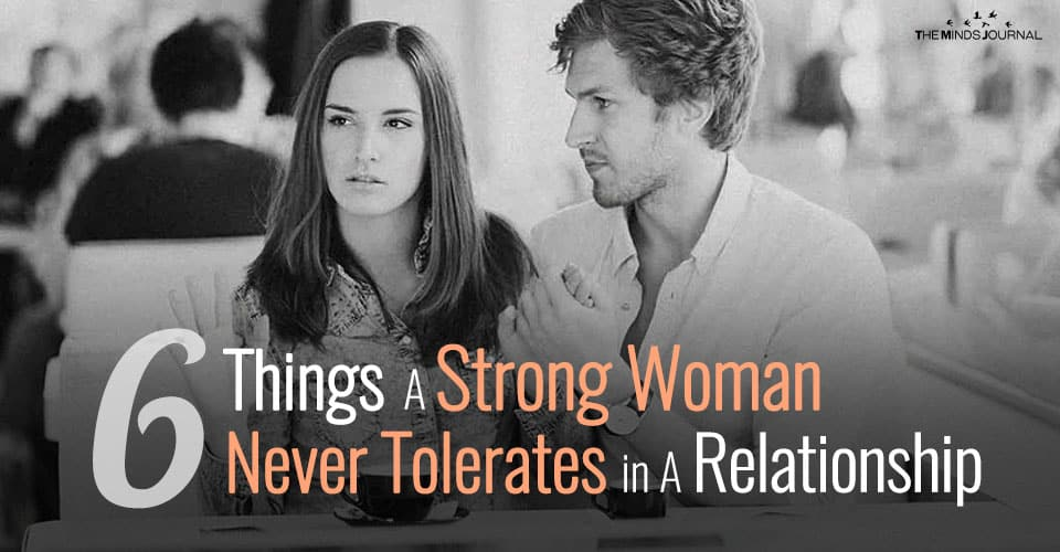 6 Things A Strong Woman Never Tolerates in A Relationship